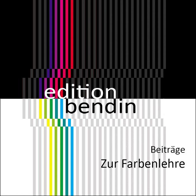 Edition Bendin - Beiträge zur Farbenlehre