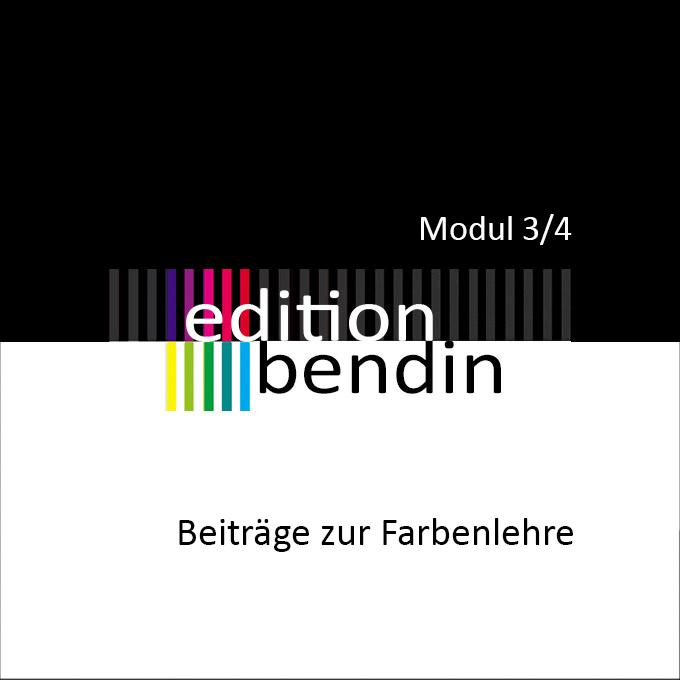 Edition Bendin - Beiträge zur Farbenlehre Modul 5/1